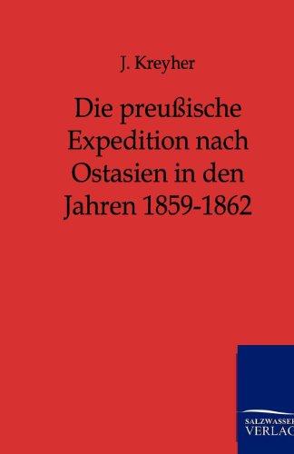 9783864442575: Die preußische Expedition nach Ostasien in den Jahren 1859-1862 (German Edition)
