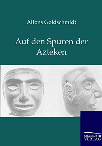 9783864443121: Auf den Spuren der Azteken
