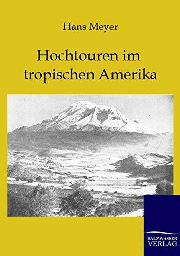9783864443138: Hochtouren im tropischen Amerika (German Edition)