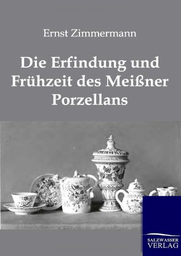 9783864443541: Die Erfindung Und Fruhzeit Des Meissner Porzellans