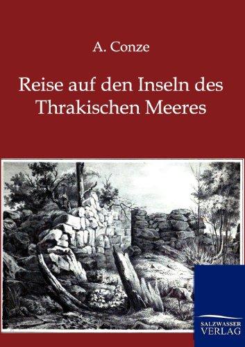 Reise Auf Den Inseln Des Thrakischen Meeres: A. Conze
