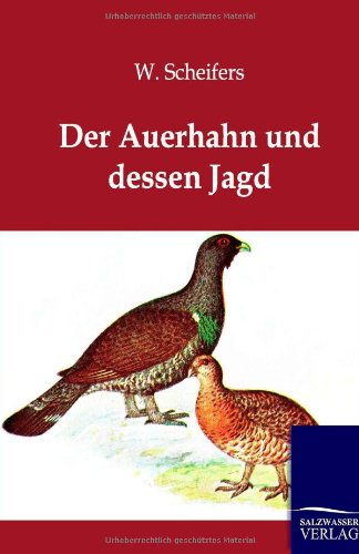 9783864443664: Der Auerhahn Und Dessen Jagd