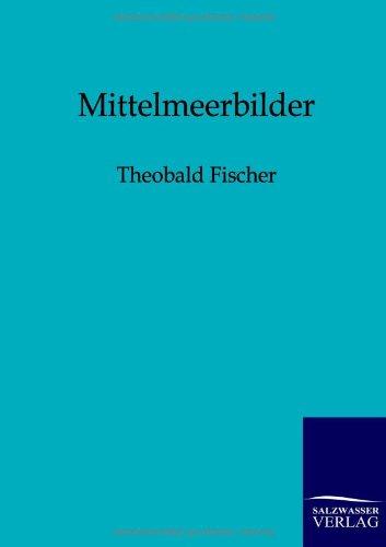 Mittelmeerbilder: Theobald Fischer