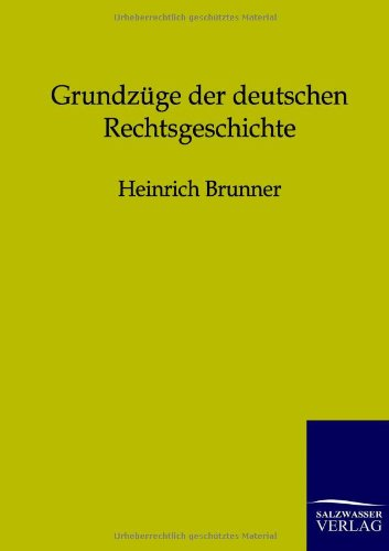 Grundz GE Der Deutschen Rechtsgeschichte: Heinrich Brunner