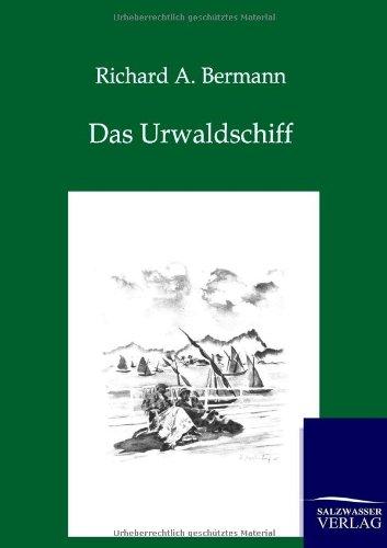 Das Urwaldschiff (German Edition): Richard A. Bermann