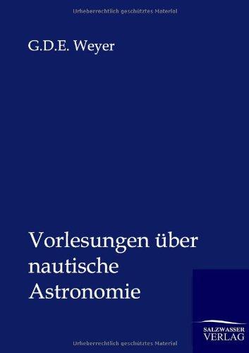 9783864445620: Vorlesungen über nautische Astronomie