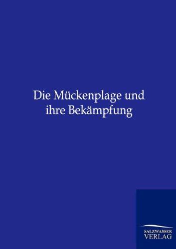 9783864446559: Die Mückenplage und ihre Bekämpfung (German Edition)