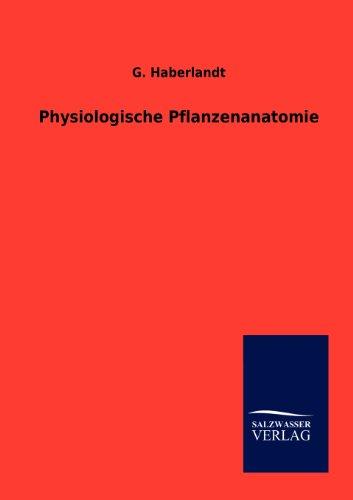 Physiologische Pflanzenanatomie (German Edition): G. Haberlandt