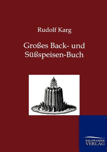 Gro Es Back- Und S Speisen-Buch: Rudolf Karg