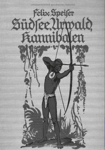 9783864447280: Südsee - Urwald - Kannibalen (German Edition)