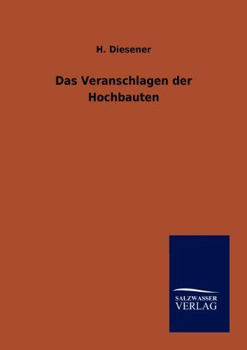 Das Veranschlagen Der Hochbauten (Paperback): H Diesener
