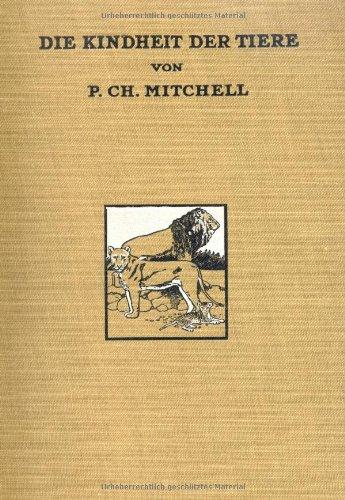 Die Kindheit Der Tiere: P. C. Mitchell