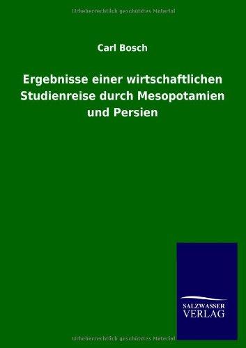 Ergebnisse einer wirtschaftlichen Studienreise durch Mesopotamien und Persien (Paperback): Carl ...