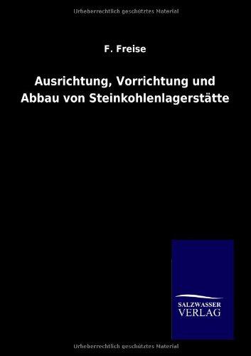9783864448683: Ausrichtung, Vorrichtung und Abbau von Steinkohlenlagerstätten (German Edition)