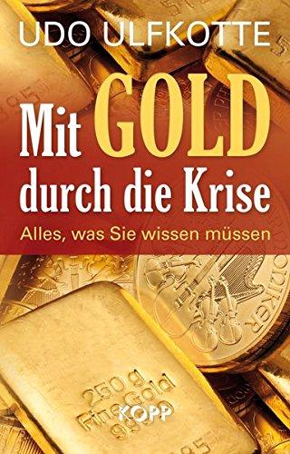 9783864450174: Mit Gold durch die Krise: Alles, was Sie wissen m�ssen