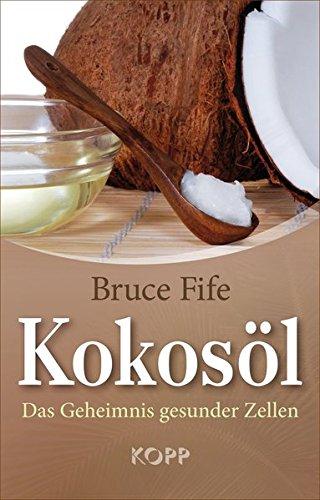 9783864450532: Kokosöl: Das Geheimnis gesunder Zellen