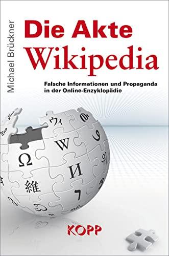Die Akte Wikipedia - Falsche Informationen und Propaganda in der Online-Enzyklopädie: M. Brückner