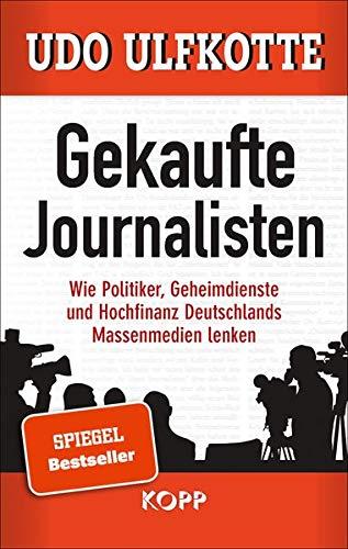 9783864451430: Gekaufte Journalisten: Wie Politiker, Geheimdienste und Hochfinanz Deutschlands Massenmedien lenken