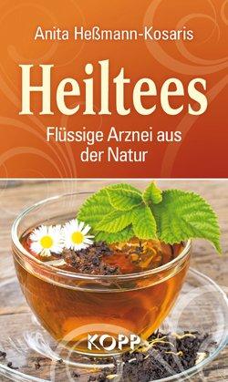 9783864451478: Heiltees - Flüssige Arznei aus der Natur