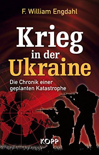 Krieg in der Ukraine : die Chronik: Engdahl, F. William: