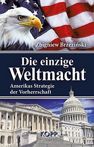 9783864452499: Die einzige Weltmacht: Amerikas Strategie der Vorherrschaft