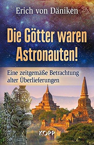 9783864452611: Die Götter waren Astronauten: Eine zeitgemäße Betrachtung alter Überlieferungen