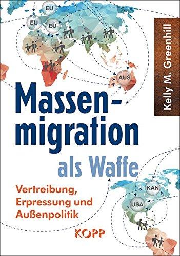9783864452710: Massenmigration als Waffe: Vertreibung, Erpressung und Außenpolitik