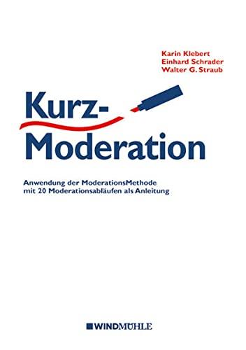 9783864510267: KurzModeration: Anwendung der ModerationsMethode mit 20 Moderationsabl�ufen als Anleitung