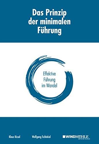 Das Prinzip der minimalen Führung: Effektive Führung im Wandel (Hardback): Klaus Kissel, Wolfgang ...