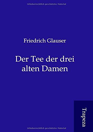 9783864545078: Der Tee der drei alten Damen (German Edition)