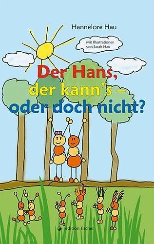 9783864550294: Der Hans, der kann's: - oder doch nicht?