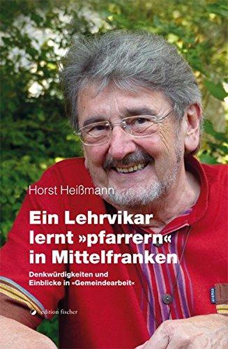 9783864558139: Ein Lehrvikar lernt »pfarrern« in Mittelfranken: Denkwürdigkeiten und Einblicke in »Gemeindearbeit«