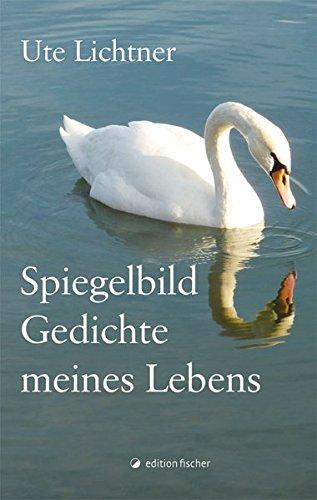 9783864559655: Spiegelbild - Gedichte meines Lebens