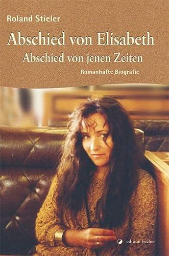 9783864559709: Abschied von Elisabeth - Abschied von jenen Zeiten
