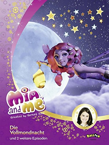9783864581557: Mia and me - Die Vollmondnacht