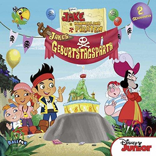 9783864581601: Jake und die Nimmerland Piraten - Jakes Geburtstagsparty: 2 Geschichten