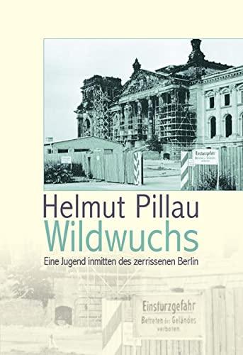 9783864603266: Wildwuchs: Eine Jugend inmitten des zerrissenen Berlin