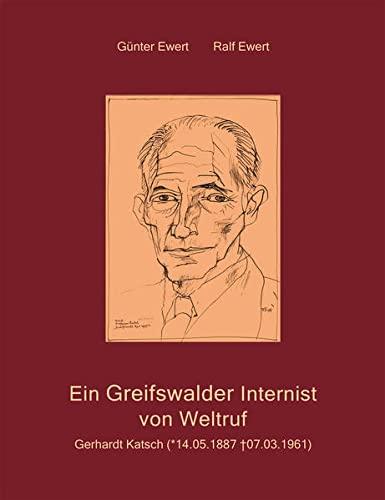 Ein Greifswalder Internist von Weltruf : Gerhardt: Günter Ewert