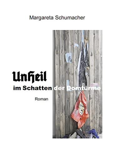 9783864605222: Schumacher, M: UnHeil im Schatten der Domtürme