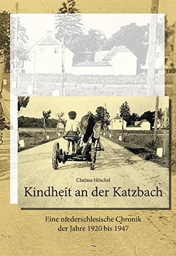 9783864605505: Kindheit an der Katzbach: Eine niederschlesische Chronik der Jahre 1920 bis 1947