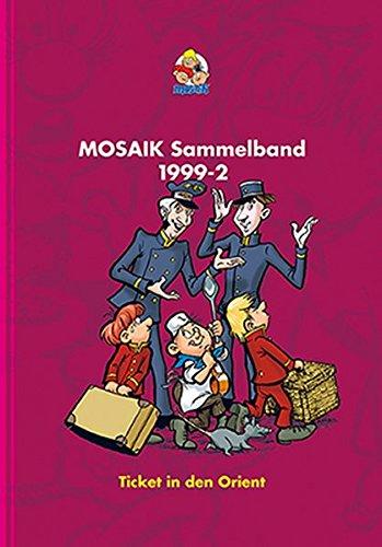 9783864620508: MOSAIK Sammelband 71: Ticket in den Orient