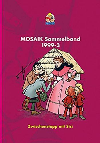 9783864620553: MOSAIK Sammelband 72: Zwischenstopp mit Sisi