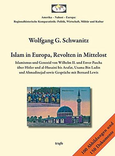 Islam in Europa, Revolten in Mittelost.: Wolfgang G. Schwanitz