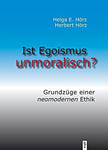 Ist Egoismus unmoralisch: Helga E. Hörz