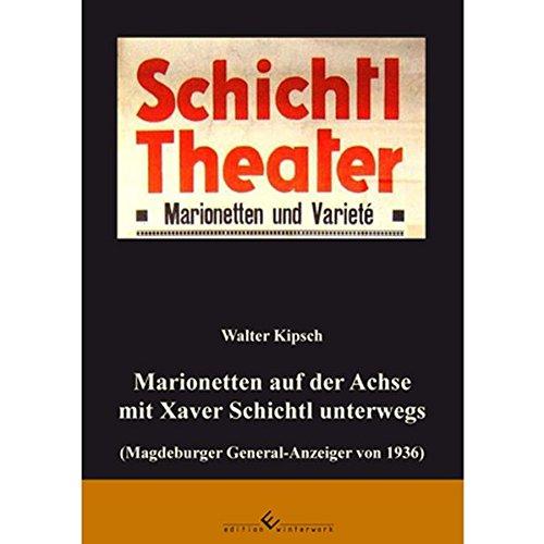 9783864682032: Marionetten auf der Achse mit Xaver Schichtl unterwegs