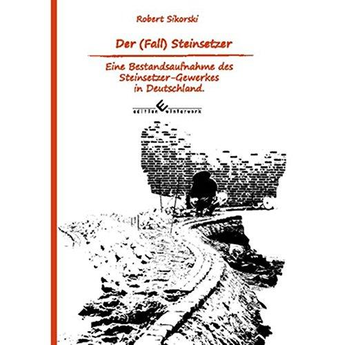 9783864685330: Der (Fall) Steinsetzer: Eine Bestandsaufnahme des Steinsetzer-Gewerkes in Deutschland