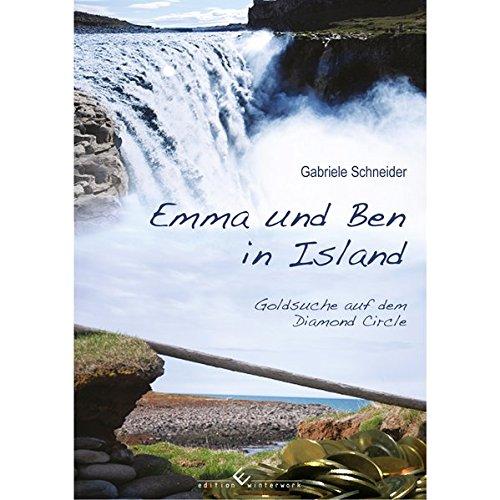 Emma und Ben in Island - Goldsuche: Gabriele Schneider