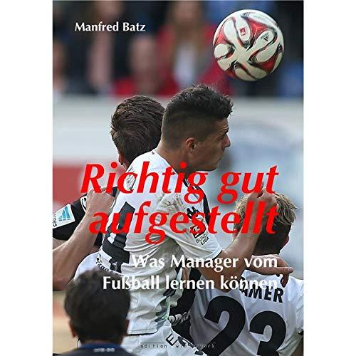 9783864688171: Richtig gut aufgestellt: Was Manager vom Fu�ball lernen k�nnen