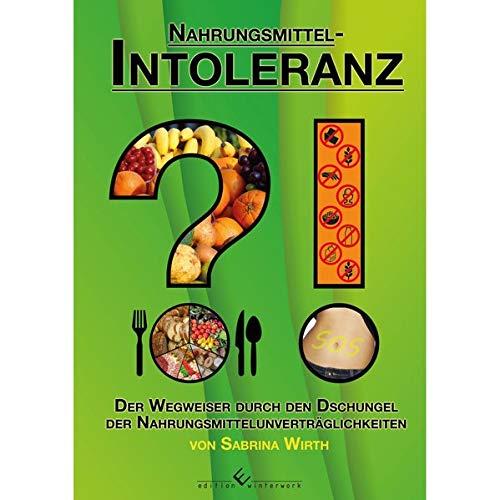 9783864689529: Nahrungsmittelintoleranz?!: Der Wegweiser durch den Dschungel der Nahrungsmittelunverträglichkeiten