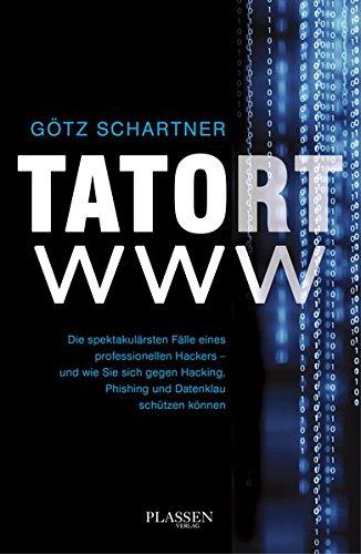 9783864701207: Tatort www: Wahre Erlebnisse eines professionellen Hackers - und wie Sie sich gegen die Gefahren des Webs sch�tzen k�nnen